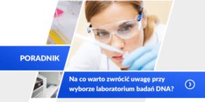 jak wybrać laboratorium genetyczne darmowy poradnik